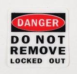 "Safety Lockout Sticker - ""Do Not Remove"""